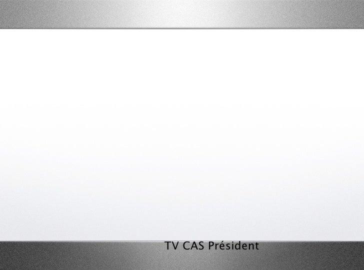 TV CAS Président