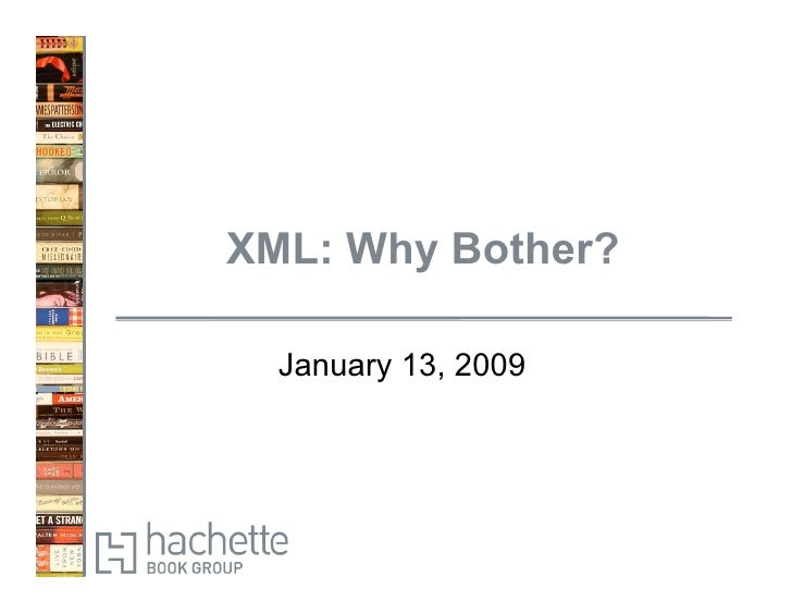 XML: Why Bother?    January 13, 2009