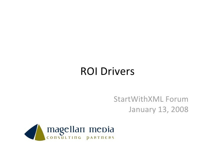 ROI Drivers        StartWithXML Forum           January 13, 2008
