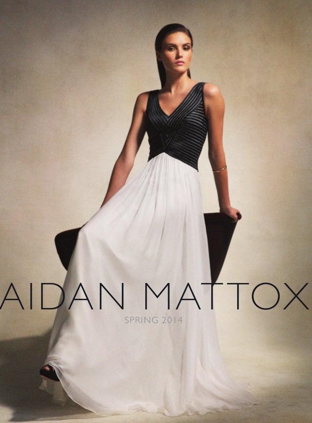 AIDAN MATTOXSPRING 2014 AM-LookBook-SpringSummer2014r3_Layout 1 12/6/13 10:30 AM Page 1