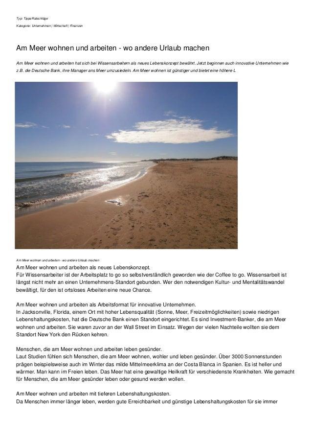 Typ: Tipps/Ratschläge Kategorie: Unternehmen | Wirtschaft | Finanzen Am Meer wohnen und arbeiten - wo andere Urlaub machen...