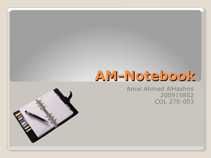 AM-Notebook Amal Ahmed AlHashmi 200915852 COL 270-003
