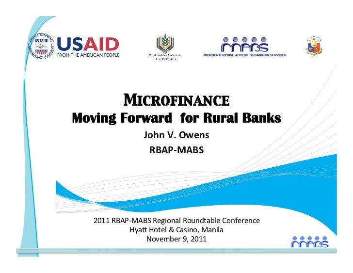 Microfinance    Moving Forward for Rural Banks                    JohnV.Owens                     RBAP‐MABS          ...