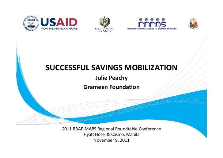 SUCCESSFUL SAVINGS MOBILIZATION                             Julie Peachy                          Grameen Foun...
