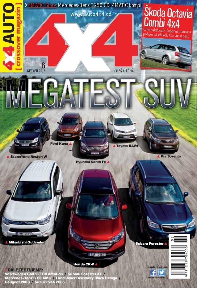 79Kč / 448€6ČERVEN 2013WWW.4x4AUTO.CZ44xx44AUTO[crossovermagazín]› 4MATIC Story: Mercedes-Benz E 250 CDI 4MATIC kombi› DÁL...