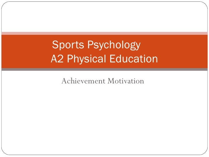 Achievement Motivation Sports Psychology A2 Physical Education