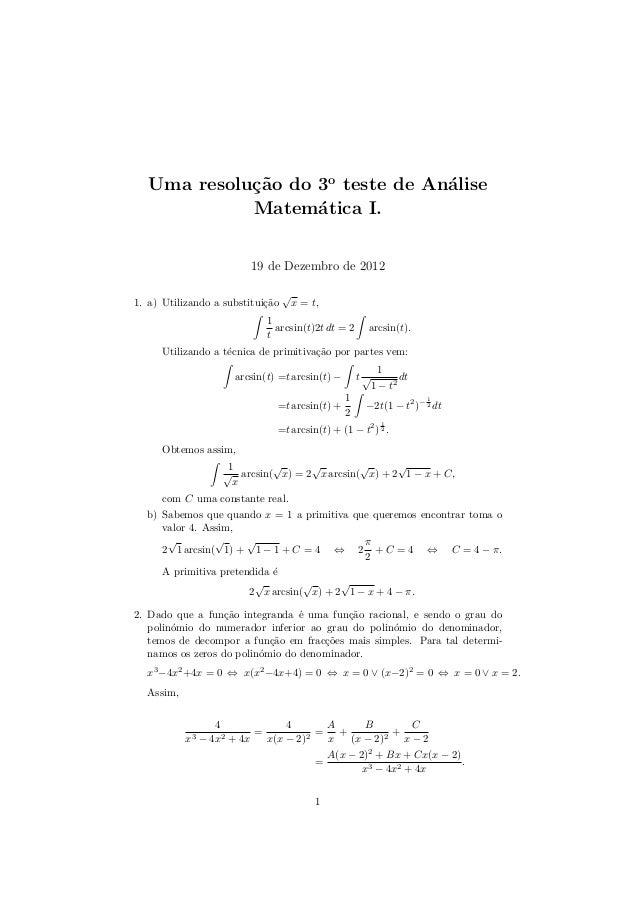 Uma resolu¸c˜ao do 3o teste de An´alise Matem´atica I. 19 de Dezembro de 2012 1. a) Utilizando a substitui¸c˜ao √ x = t, 1...