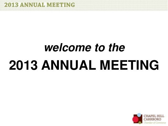 welcome to the2013 ANNUAL MEETING