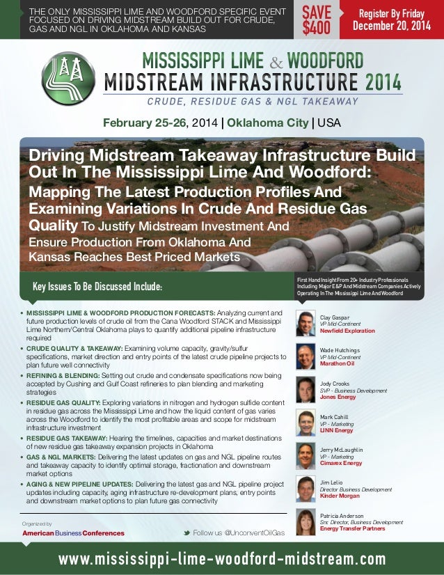 THE ONLY MISSISSIPPI LIME AND WOODFORD SPECIFIC EVENT FOCUSED ON DRIVING MIDSTREAM BUILD OUT FOR CRUDE, GAS AND NGL IN OKL...