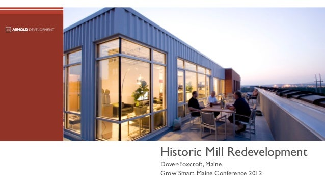 Historic Mill RedevelopmentDover-Foxcroft, MaineGrow Smart Maine Conference 2012