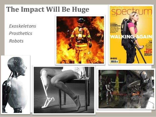 The  Impact  Will  Be  Huge   Exoskeletons   Prosthe.cs   Robots