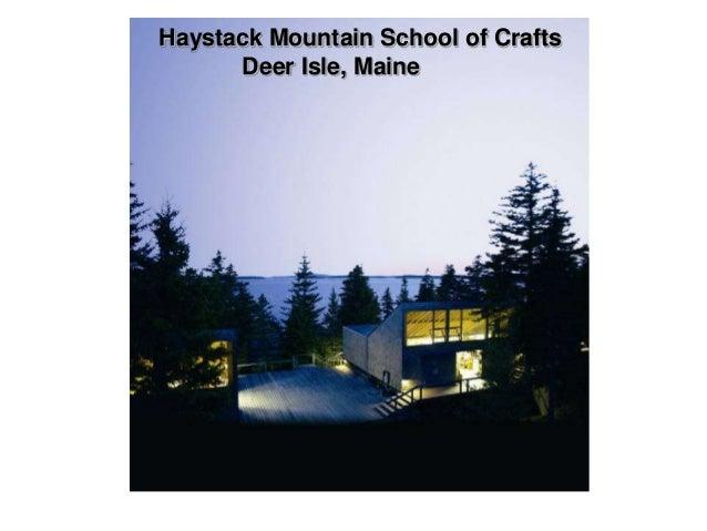 Haystack Mountain School of Crafts      Deer Isle, Maine