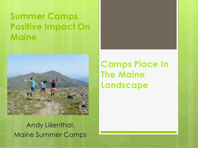 Summer CampsPositive Impact OnMaine                      Camps Place In                      The Maine                    ...