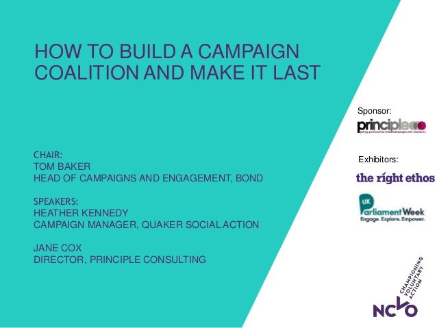 Exhibitors: Sponsor: HOW TO BUILD A CAMPAIGN COALITION AND MAKE IT LAST CHAIR: TOM BAKER HEAD OF CAMPAIGNS AND ENGAGEMENT,...