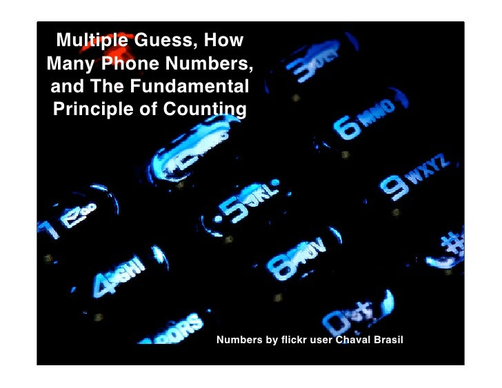 Multiple Guess, How Many Phone Numbers, and The Fundamental Principle of Counting                      Numbers by flickr us...