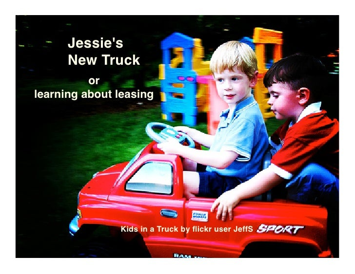 Jessie's       New Truck           or learning about leasing                    Kids in a Truck by flickr user JeffS