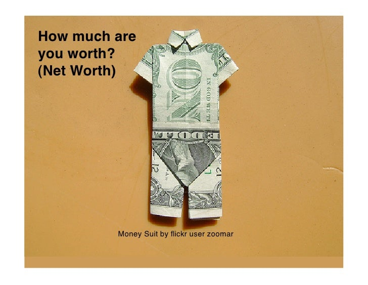 How much are you worth? (Net Worth)              Money Suit by flickr user zoomar