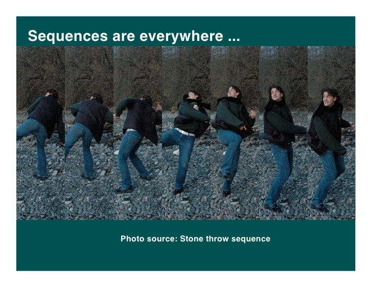 Sequences are everywhere ...                 Photo source: Stone throw sequence