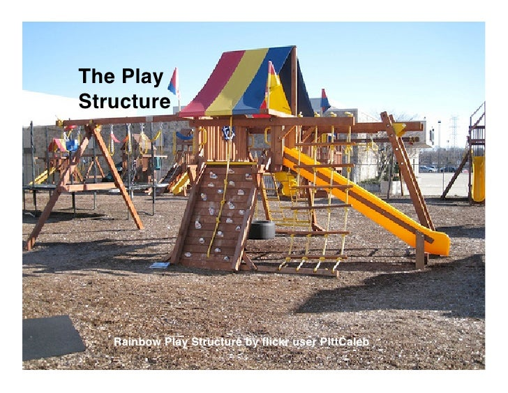 The Play Structure        Rainbow Play Structure by flickr user PittCaleb