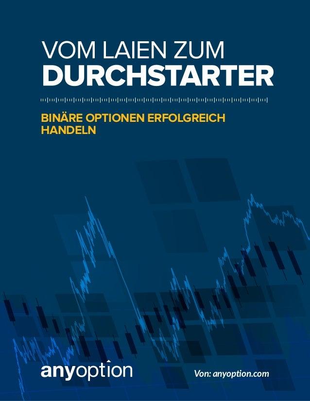 BINÄRE OPTIONEN ERFOLGREICH HANDELN Von: anyoption.com