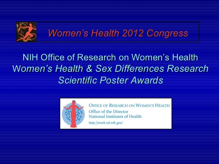 Women's Health 2012 Congress  NIH Office of Research on Women's HealthWomen's Health & Sex Differences Research          S...