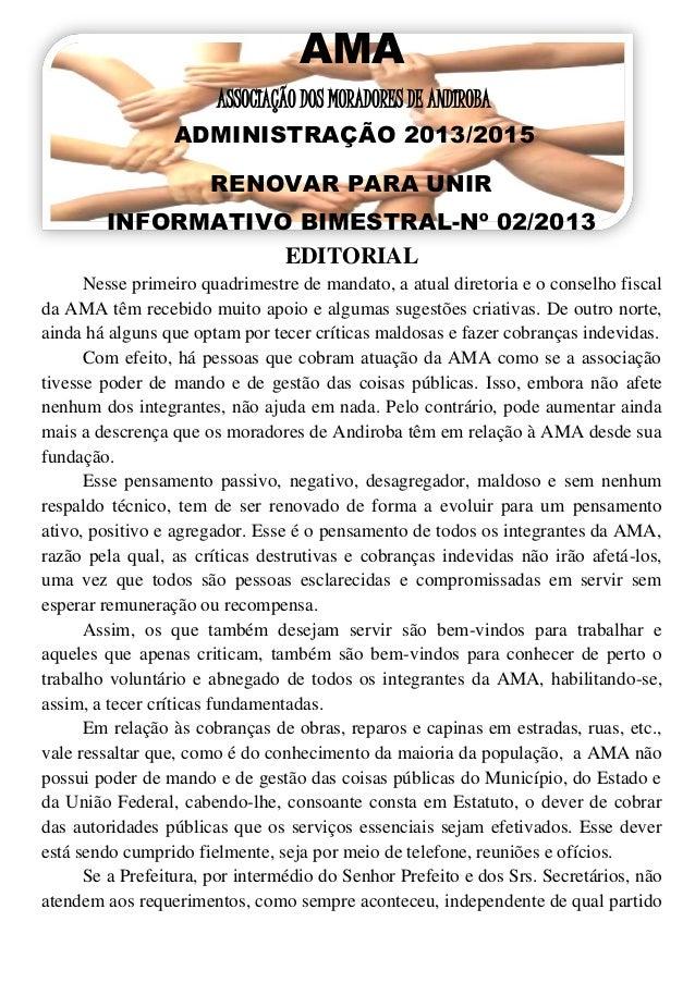 AMAASSOCIAÇÃO DOS MORADORES DE ANDIROBAADMINISTRAÇÃO 2013/2015RENOVAR PARA UNIRINFORMATIVO BIMESTRAL-Nº 02/2013EDITORIALNe...