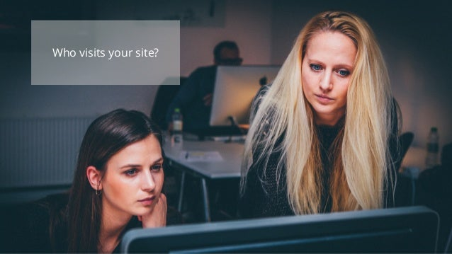 Who visits your site?