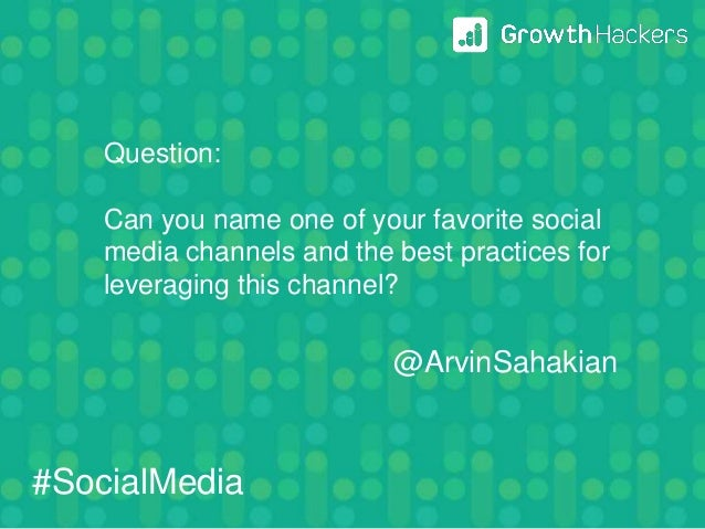 @ArvinSahakian Question: Can you name one of your favorite social media channels and the best practices for leveraging thi...