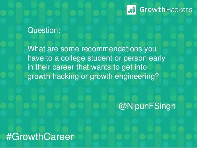 @NipunFSingh Question: What are some recommendations you have to a college student or person early in their career that wa...