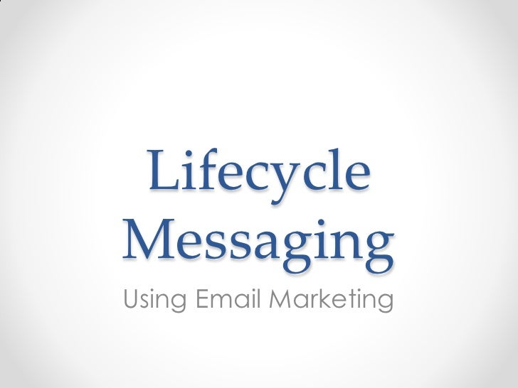 LifecycleMessagingUsing Email Marketing