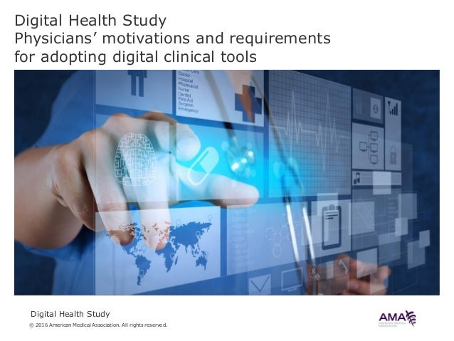 © 2016 American Medical Association. All rights reserved. Digital Health Study Digital Health Study Physicians' motivation...