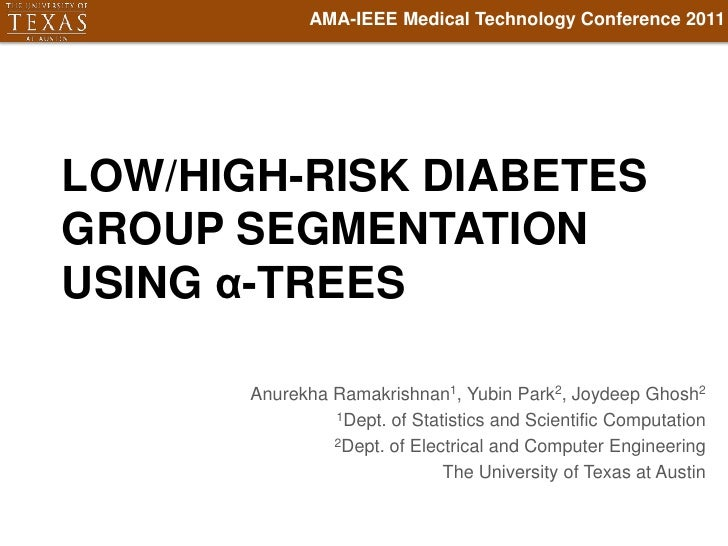 LOW/HIGH-RISK DIABETES GROUP SEGMENTATION USING α-TREES<br />AMA-IEEE Medical Technology Conference 2011<br />Anurekha Ram...