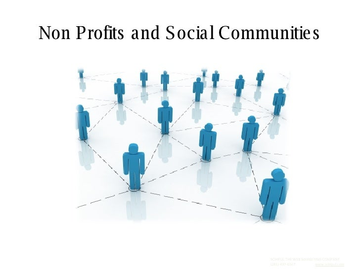 Non Profits and Social Communities SCHIPUL THE WEB MARKETING COMPANY  (281) 497-6567  www.schipul.com