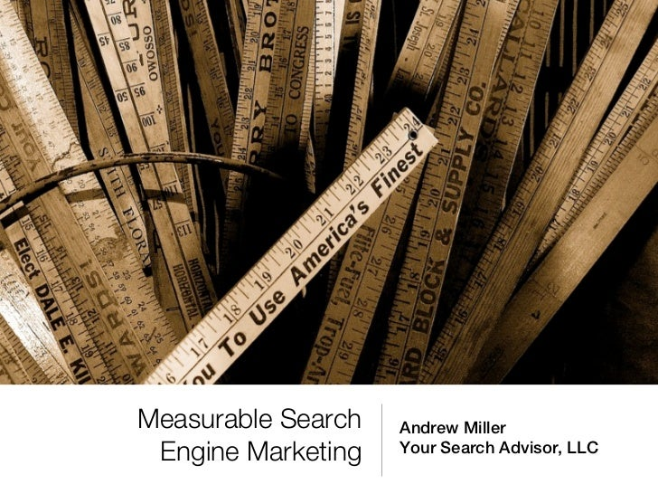 Measurable Search   Andrew Miller Engine Marketing   Your Search Advisor, LLC