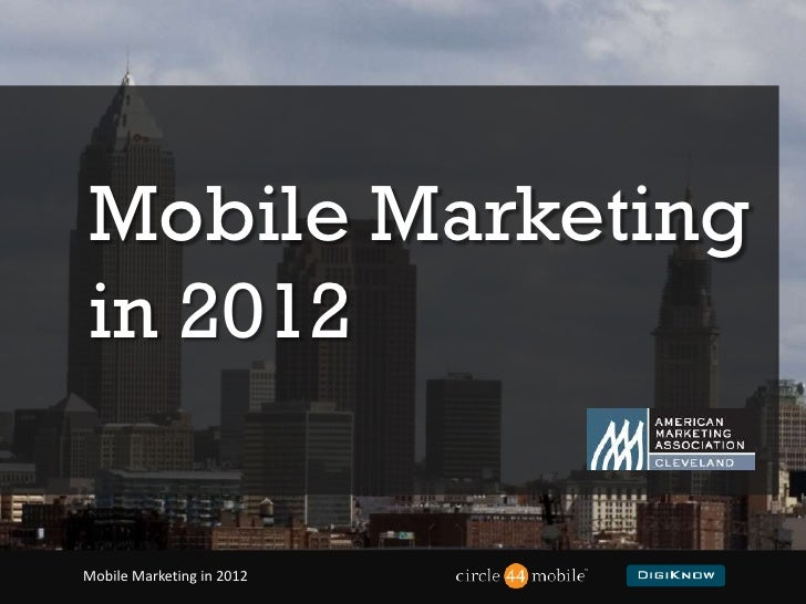 Mobile Marketing <br />in 2012<br />                                   Mobile Marketing in 2012    <br />