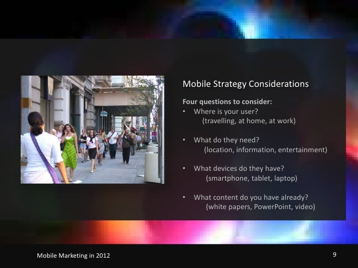 Mobile Strategy Considerations<br />Four questions to consider:<br /><ul><li>Where is your user?</li></ul>           (trav...