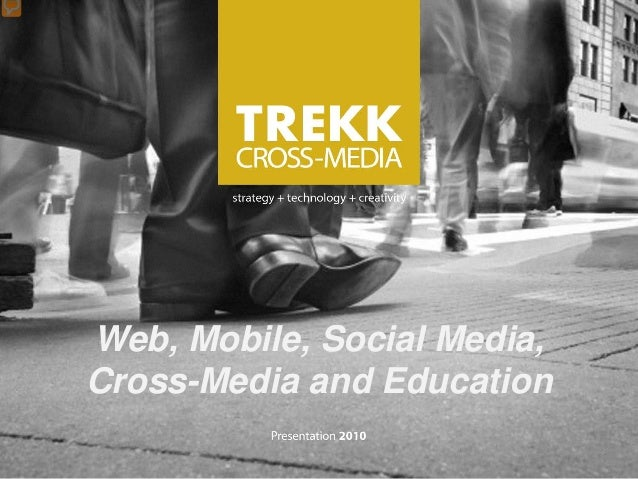 Web, Mobile, Social Media, Cross-Media and Education