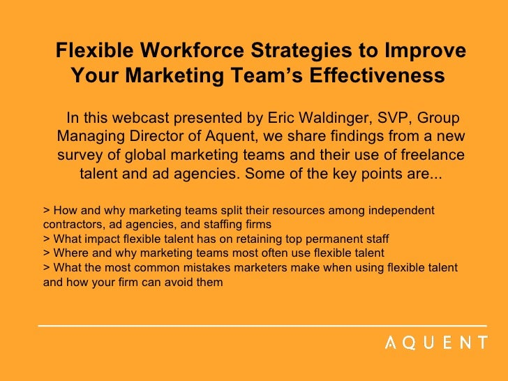 Flexible Workforce Strategies to Improve Your Marketing Team's Effectiveness    In this webcast presented by Eric Waldinge...