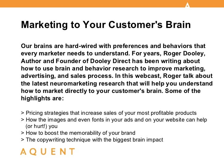 Marketing to Your Customer's Brain Our brains are hard-wired with preferences and behaviors that every marketer needs to u...