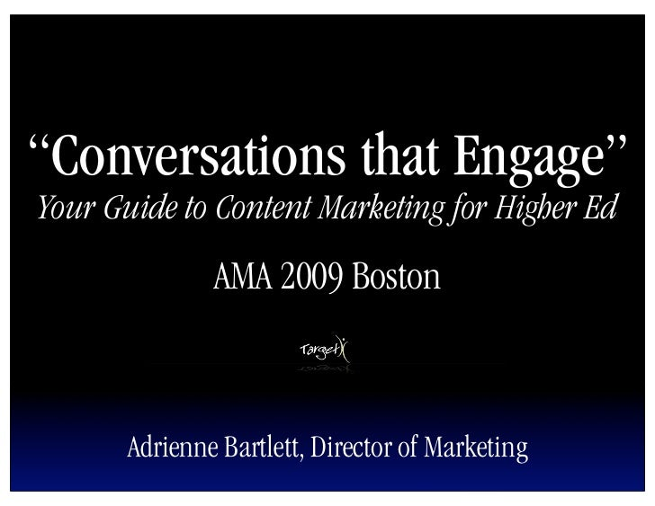 """""""Conversations that Engage"""" Your Guide to Content Marketing for Higher Ed                AMA 2009 Boston           Adrienn..."""