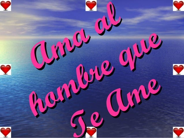 Ama alAma alhombre quehombre quee Amee Ame