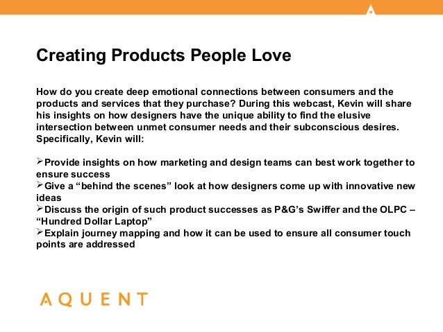 Creating Products People LoveHow do you create deep emotional connections between consumers and theproducts and services t...