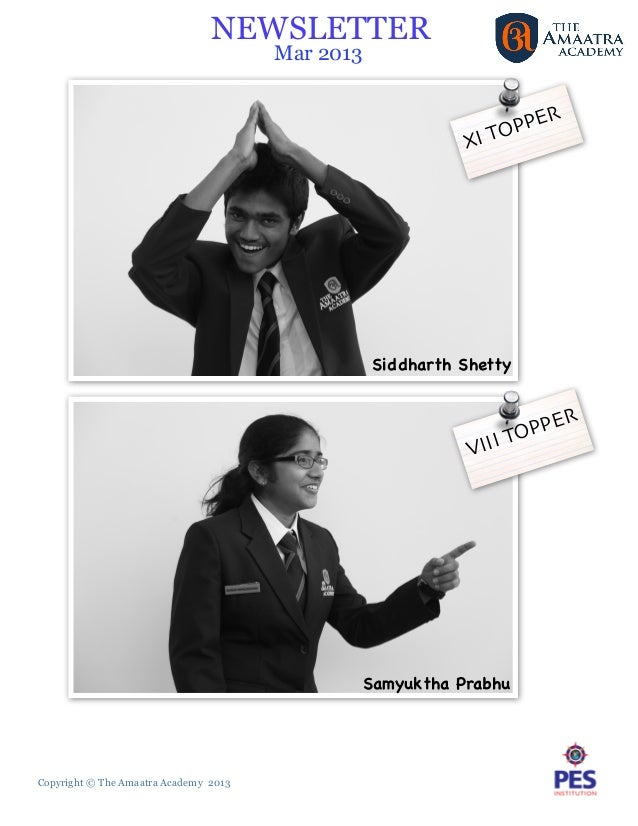 Copyright © The Amaatra Academy 2013NEWSLETTERMar 2013XI TOPPERVIII TOPPERSiddharth ShettySamyuktha Prabhu