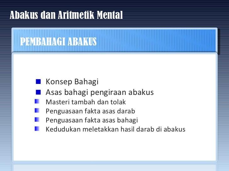 Abakus dan Aritmetik Mental PEMBAHAGI ABAKUS <ul><li>Konsep Bahagi </li></ul><ul><li>Asas bahagi pengiraan abakus </li></u...