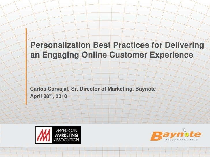 Personalization Best Practices for Delivering an Engaging Online Customer Experience    Carlos Carvajal, Sr. Director of M...