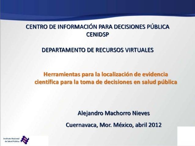 CENTRO DE INFORMACIÓN PARA DECISIONES PÚBLICA                                       CENIDSP                               ...