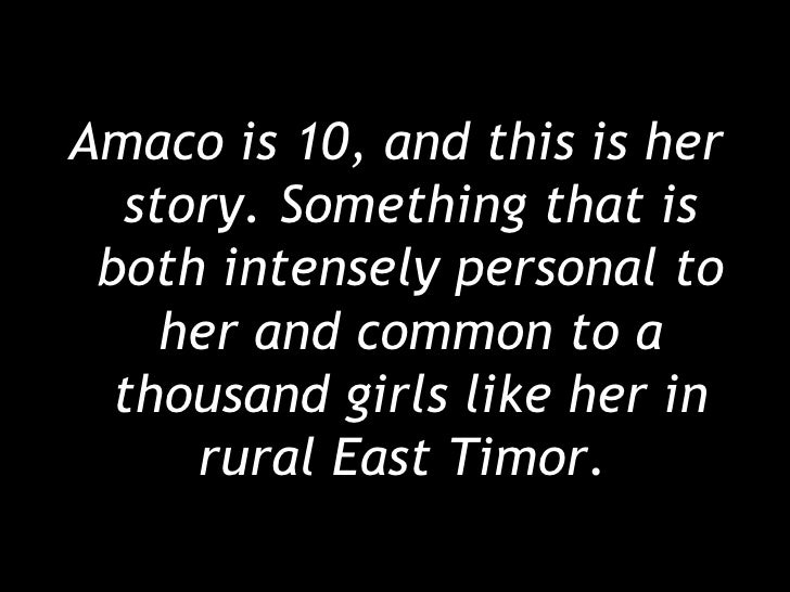 <ul><li>Amaco is 10, and this is her story. Something that is both intensely personal to her and common to a thousand girl...