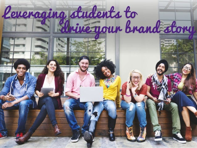 Leveraging students to drive your brand story