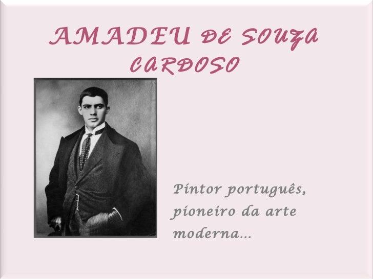AMADEU  DE SOUZA CARDOSO Pintor português,  pioneiro da arte moderna…