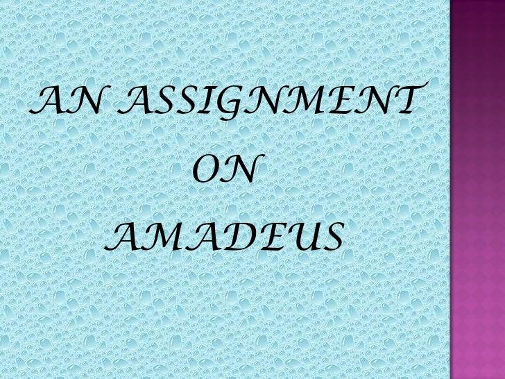 AN ASSIGNMENT     ON  AMADEUS